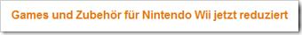 Reduzierte Spiele und Zubehör für die Nintendo Wii