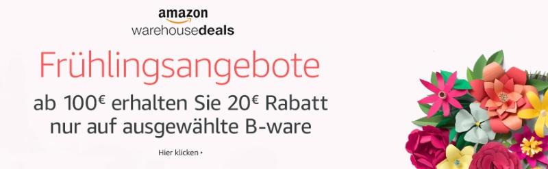 Amazon Frühlingsangebote 20 € Rabatt ab 100 MBW - ausgewählte Warehousedeals