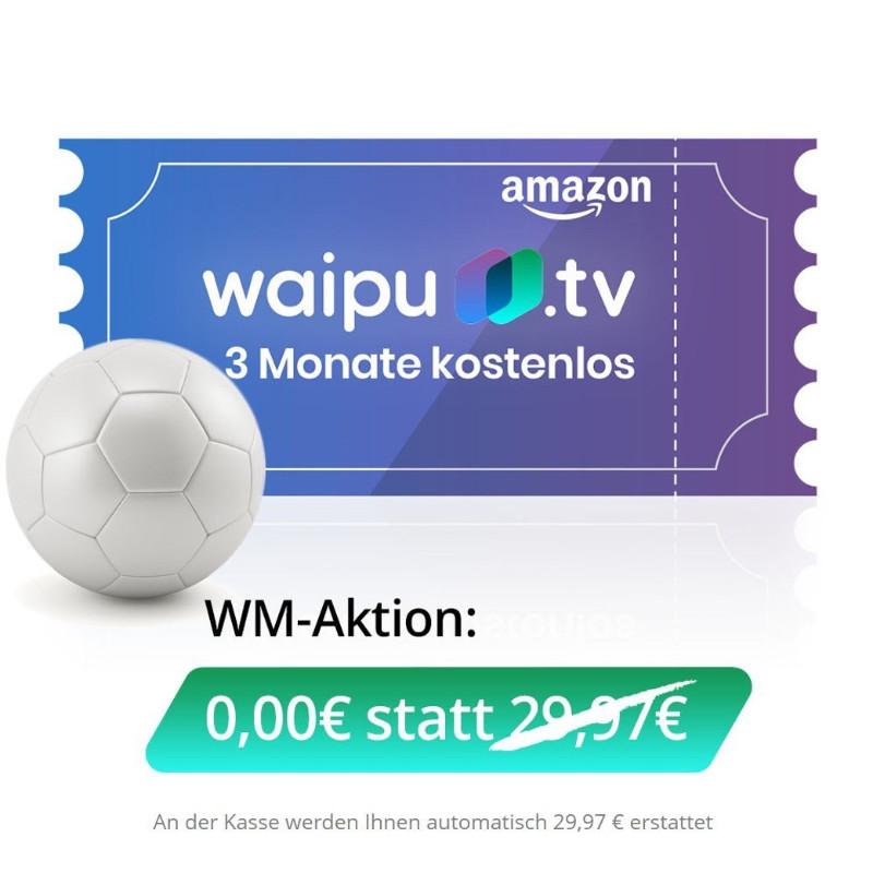 waipu.tv - Kostenlos Gutschein für 3 Monate fernsehen bei Amazon - WM-Aktion - Fußball in Russland ARD und ZDF