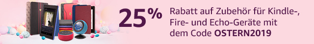 Amazon Gutschein - OSTERN2019- 25% Rabatt auf Zubehör für Amazon Geräte wie Fire TV, Echo oder Kindle Paperwhite