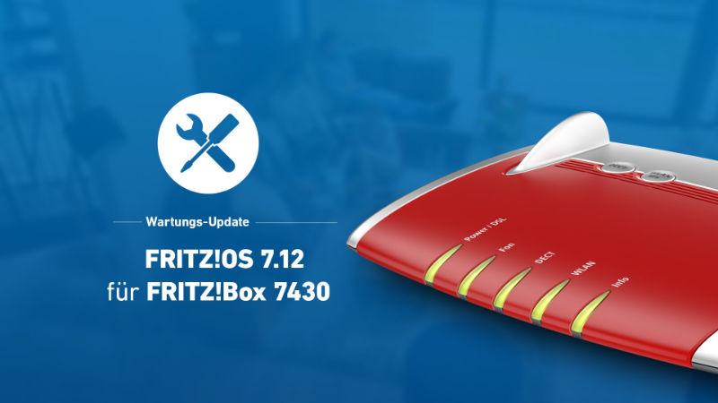 FRITZ!Box 7430 bekommt Update auf FRITZ!OS 7.12 - Probleme mit Portfreigaben und oder ungewollter PIN-Abfrage