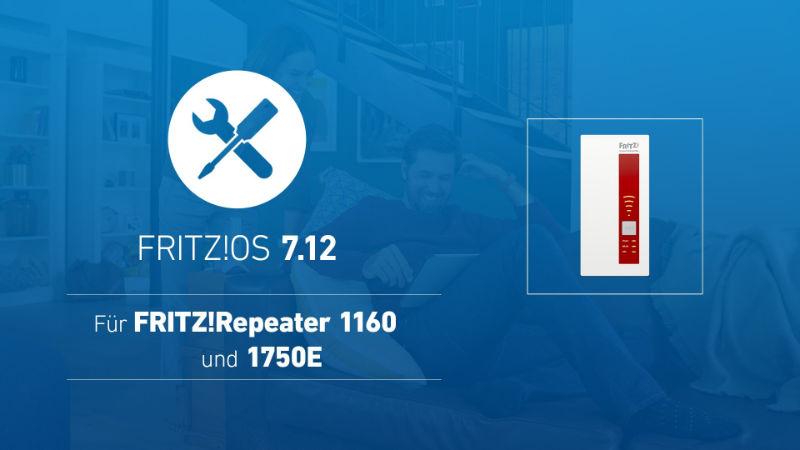 Fritz!OS 7.12 – Neustes Update jetzt auch für FRITZ!Repeater 1750E und 1160