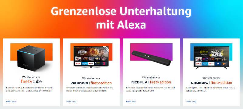 IFA 2019 - Amazon stellt neue Fire TV Produkte mit Alexa vor - Grundig und Anker als neue Hardware-Partner