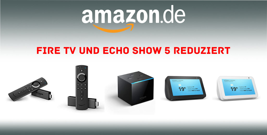Amazon reduziert Fire TV Stick, Cube und Echo Show 5 - Smart Home