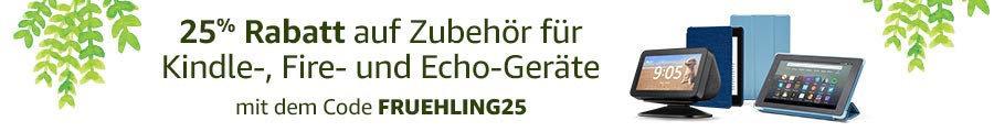 Amazon Gutschein - FRUEHLING25 - 25% Rabatt auf Zubehör für Amazon Geräte wie Fire TV, Echo oder Kindle Paperwhite