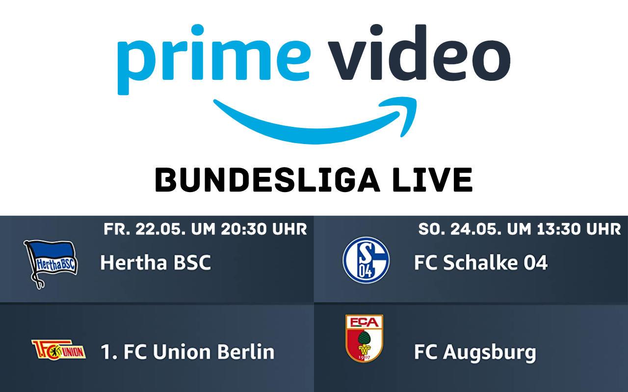 Hertha BSC gegen Union Berlin (22.05.) und Schalke 04 - FC Augsburg (24.05.) bei Prime Video im Livestream