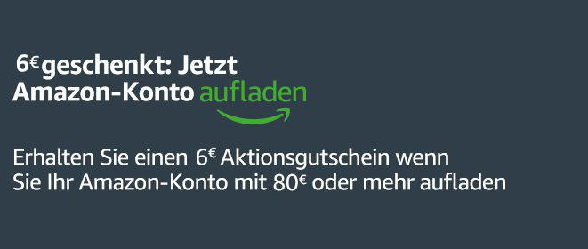 Amazon - 6 € Gutschein Kontoaufladung - August 2020
