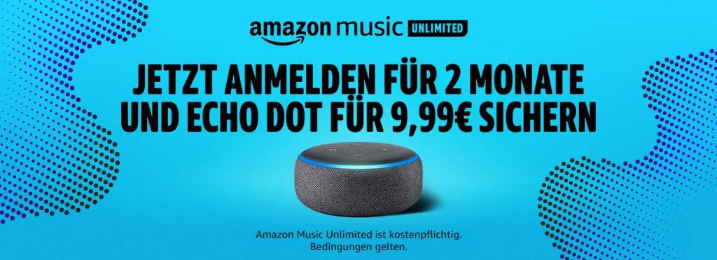 Amazon Echo Dot 3 mit Amazon Alexa für 9,99 zusammen mit 2 Monats-Abo Music Unlimited
