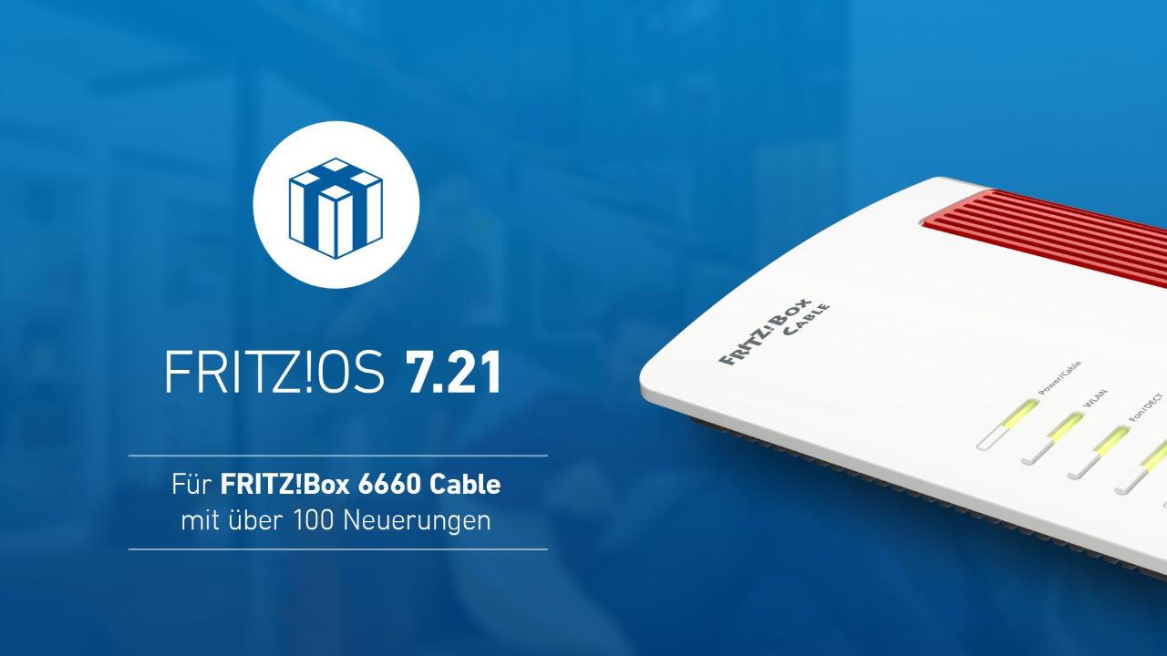 FRITZ!OS 7.21 - Die Auslieferung geht weiter - FRITZ!Box 6660 Cable