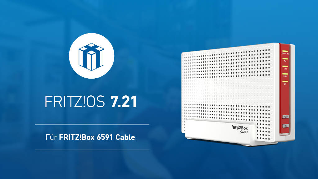 FRITZ!OS 7.21 - Die Auslieferung geht weiter - FRITZ!Box 6591 Cable