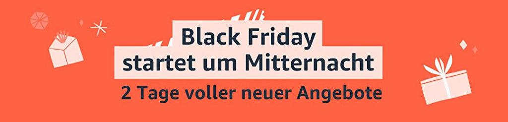 Black Friday startet einen Tag früher bei amazon.de - bereits um Mitternacht zum 26.11. Donnerstag
