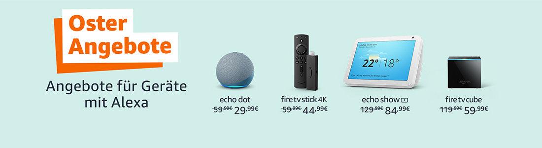 Angebote Ostern - Echo, Fire TV, Kindle eReader, Tablets, Kameras und mehr - für und mit Alexa